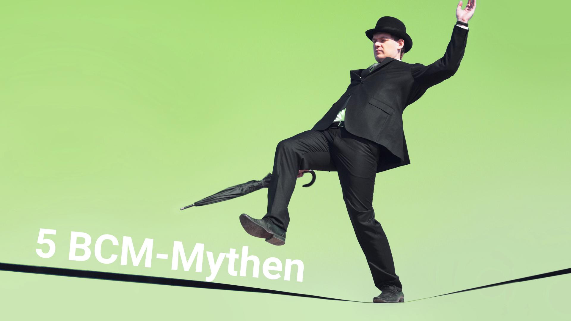 Top 5: BCM-Mythen und was dahinter steckt